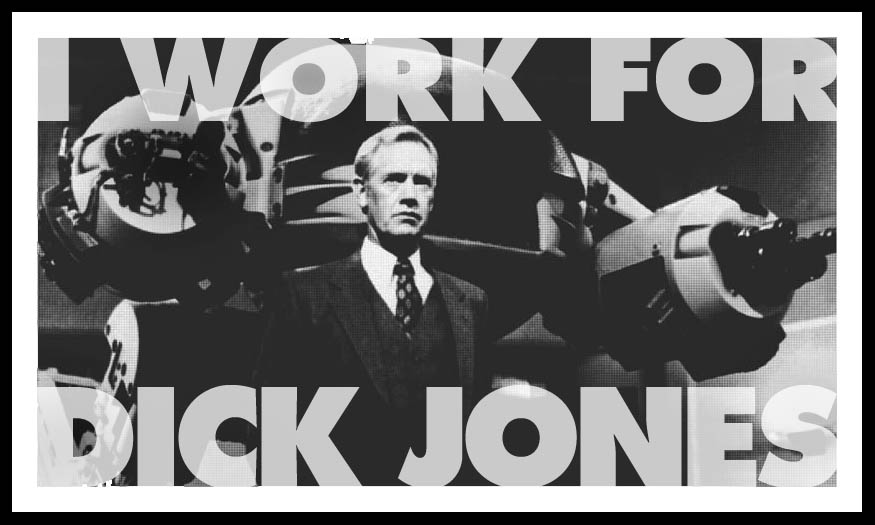 i work for dick jones